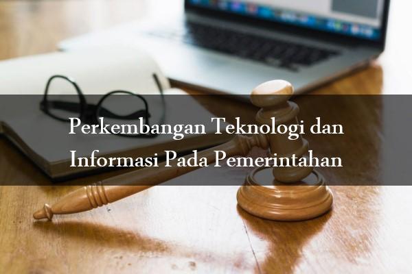 Perkembangan Teknologi dan Informasi Pada Pemerintahan