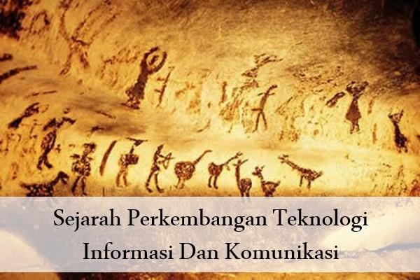 Sejarah Perkembangan Teknologi Informasi Dan Komunikasi